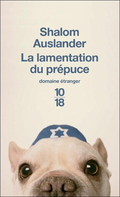 La lamentation du prépuce - Shalom Auslander