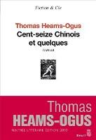 Cent Seize Chinois et quelques, Thomas Heams-Ogus
