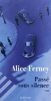 Passé sous silence, Alice Ferney