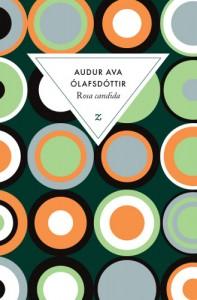 Rosa candida - Audur Ava Ólafsdóttir