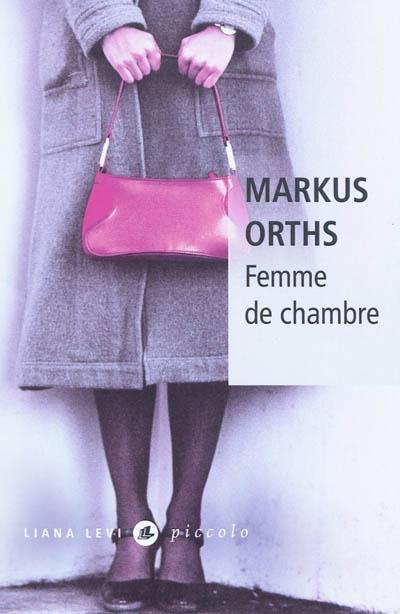 Femme de chambre - Markus Orths
