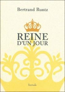 Reine d'un jour, Bertrand Runtz