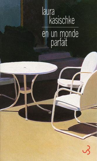 En un monde parfait - Laura Kasischke