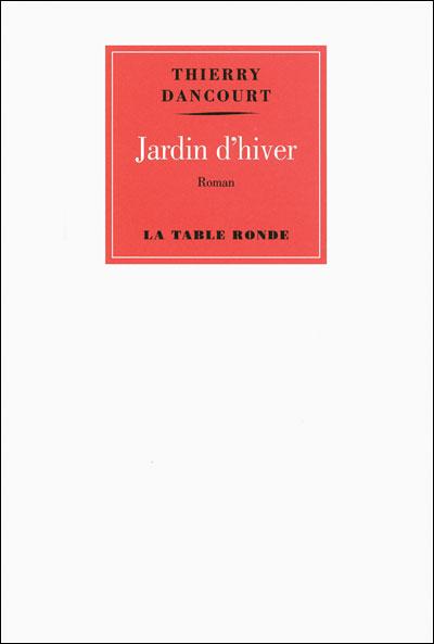 Jardin d'hiver - Thierry Dancourt