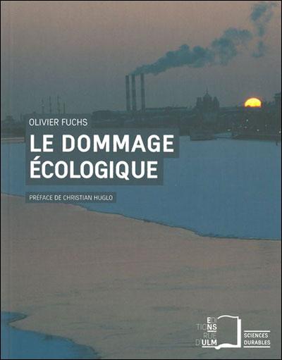 Le dommage écologique - Olivier Fuchs