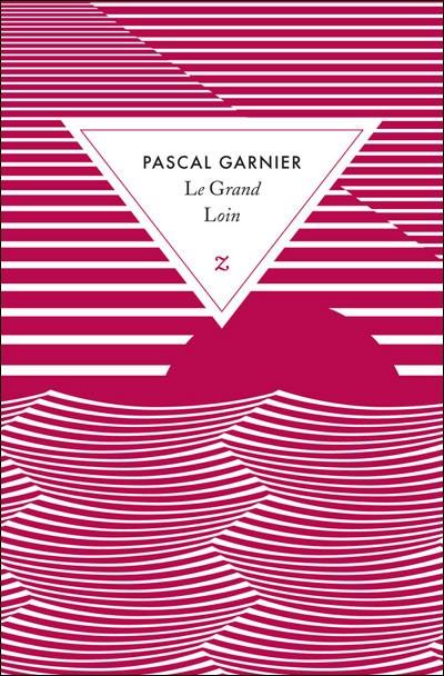 Le Grand Loin - Pascal Garnier
