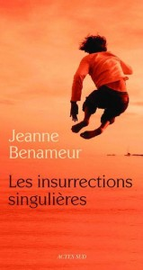 Les insurrections singulières, Jeanne Benameur