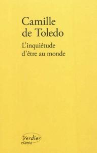 L'inquiétude d'être au monde - Camille de Toledo