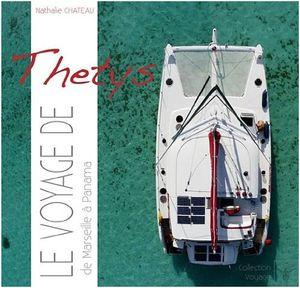 Le voyage de Thetys - Nathalie Chateau