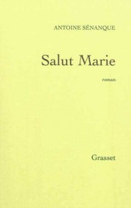 Salut Marie - Antoine Sénanque