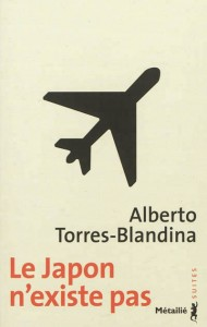 Le Japon n'existe pas - Alberto Torres-Blandina