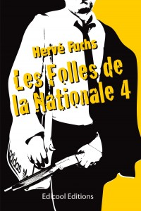 Les Folles de la Nationale 4 - Hervé Fuchs