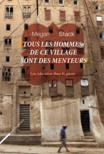 Tous les hommes de ce village sont des menteurs - Megan Stack
