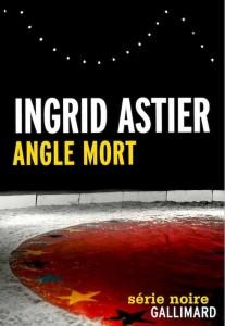 Angle mort - Ingrid Astier