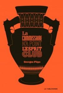 La commissaire n'a pas l'esprit club - Georges Flipo