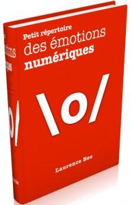 Petit répertoire des émotions numériques - Laurence Bee