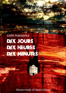 10 jours, 10 heures, 10 minutes - Colin Manierka