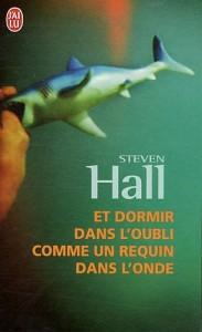 Et dormir dans l'oubli comme un requin dans l'onde - Steven Hall