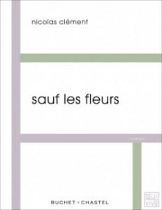Sauf les fleurs - Nicolas Clément
