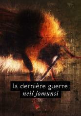 La dernière guerre – Neil Jomunsi
