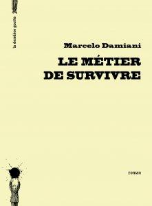 Le métier de survivre - Marcelo Damiani