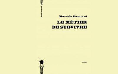 Le métier de survivre – Marcelo Damiani