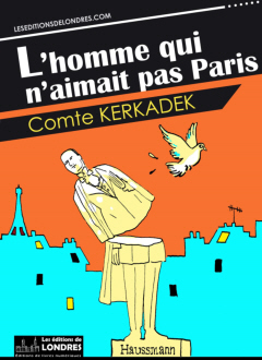L'homme qui n'aimait pas Paris - Comte Kerkadek