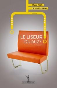 Le liseur du 06h27 - Jean-Paul Didierlaurent