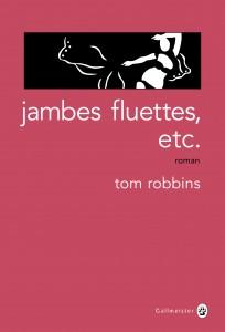 Jambes fluettes, etc. - Tom Robbins