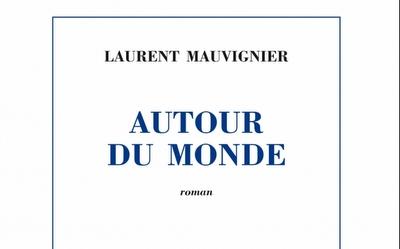 Autour du monde – Laurent Mauvignier