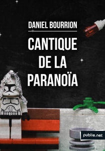 Cantique de la paranoïa - Daniel Bourrion