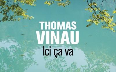 Ici ça va – Thomas Vinau