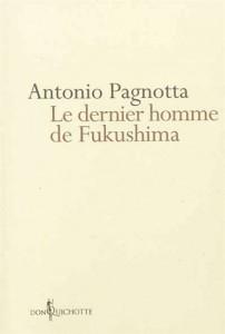 Le dernier homme de Fukushima - Antonio Pagnotta