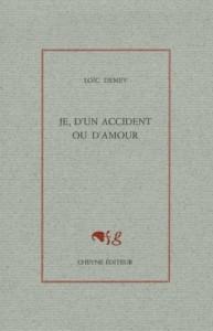 Je, d'un accident ou d'amour - Loïc Demey