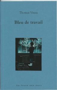 Bleu de travail – Thomas Vinau