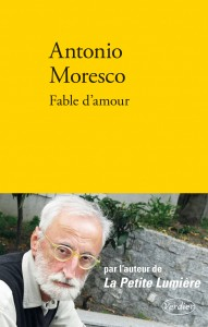 Fable d'amour - Antonio Moresco