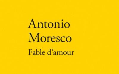 Fable d'amour – Antonio Moresco