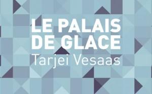 Le palais de glace - Tarjei Vesaas
