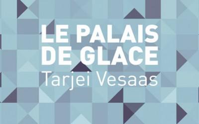 Le palais de glace – Tarjei Vesaas