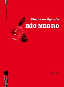 Río Negro - Mariano Quirós
