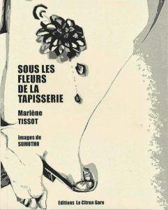 Sous les fleurs de la tapisserie - Marlène Tissot, Somotho