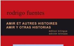 Amir et autres histoires – Rodrigo Fuentes