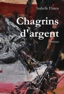 Chagrins d'argent - Isabelle Flaten