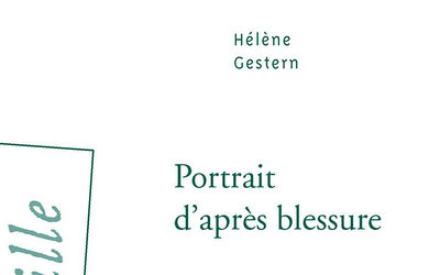 Portrait d'après blessure - Hélène Gestern