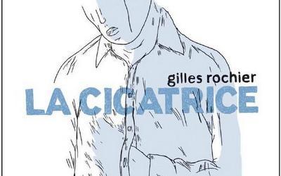 La cicatrice - Gilles Rochier