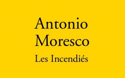 Les incendiés – Antonio Moresco