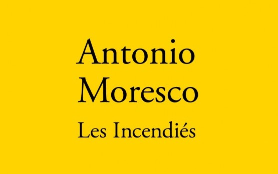 Les incendiés - Antonio Moresco