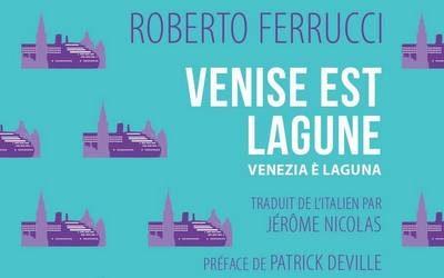 Venise est lagune – Roberto Ferrucci