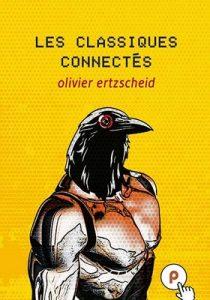Les classiques connectés – Olivier Ertzscheid